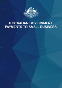 Australian Government Payments to Small Business Performance Report